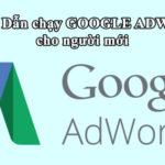 Hướng Dẫn Chạy Quảng Cáo Google Adwords Cho Người Mới